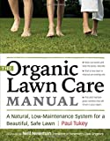 The Organic Lawn Care Manual: A Natural, Low-Maintenance System for a Beautiful, Safe Lawn