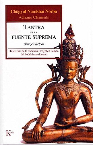 Tantra de la fuente suprema: Texto raíz de la tradición Dzogchen Semde del buddhismo tibetano (Clásicos)