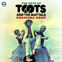 Pressure Drop: Best of Toots & The Maytals by TOOTS & THE MAYTALS (2012-07-03)