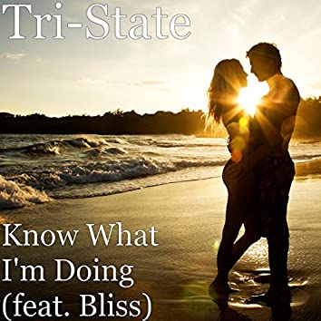 Know What I'm Doing (feat. Bliss)