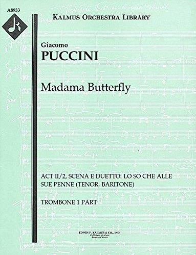 Madama Butterfly (Act II/2, Scena e Duetto: Lo so che Alle sue Penne (tenor, baritone)): Trombone 1, 2 and 3 parts [A8933]