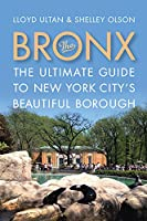 The Bronx: The Ultimate Guide to New York City's Beautiful Borough (Rivergate Regionals)