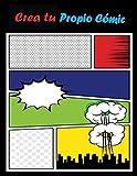 Crea tu Propio Cómic: plantillas de cómics en blanco para adultos, adolescentes y niños, 120 páginas.