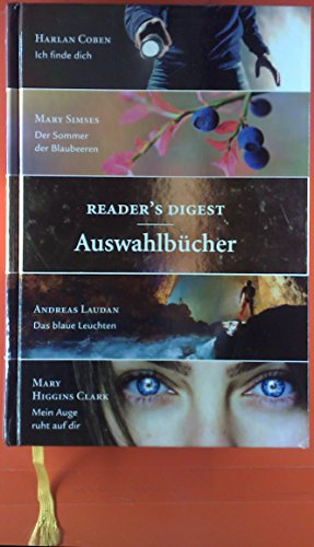 Ich finde dich, Der Sommer der Blaubeeren, Das blaue Leuchten, Mein Auge ruht auf dir. Readers Digest - Auswahlbücher
