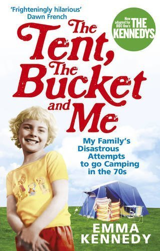 The Tent, the Bucket and Me: My Family's...