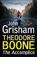 Theodore Boone: The Accomplice: Theodore Boone 7
