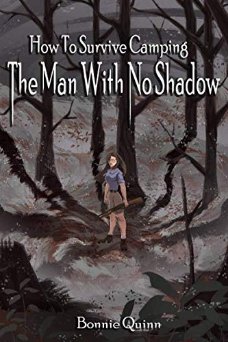 The Man With No Shadow (How to Survive Camping)