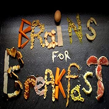 Brains For Breakfast