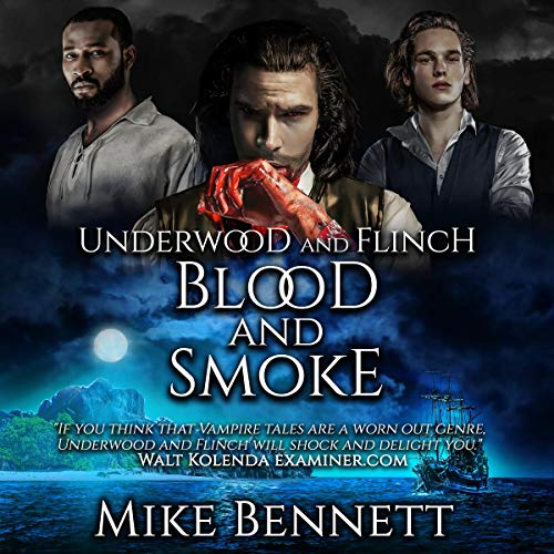 Underwood and Flinch: Blood and Smoke Audiobook By Mike Bennett cover art