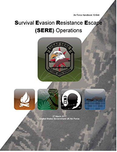 Air Force Handbook 10-644 Survival Evasion Resistance Escape (SERE) Operations 27 March 2017 (English Edition)