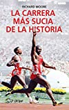 La carrera más sucia de la historia: Ben Johnson, Carl Lewis y la final de los 100m lisos de los Juegos Olímpicos de 1988 en Seúl