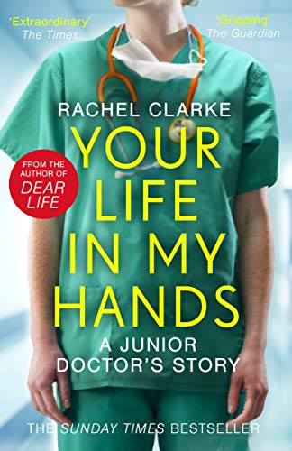Your Life In My Hands - a Junior Doctor's Story (English Edition)
