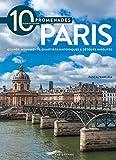 10 promenades pour découvrir Paris - Edition 2018