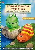 Serie Pintar Piedras nº 1. PIEDRAS PINTADAS PARA NIÑOS (Cp - Serie Pintar Piedras)