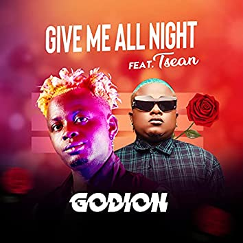 Give Me All Night (feat. Tsean)