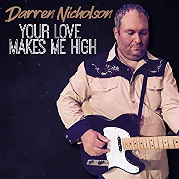 Your Love Makes Me High