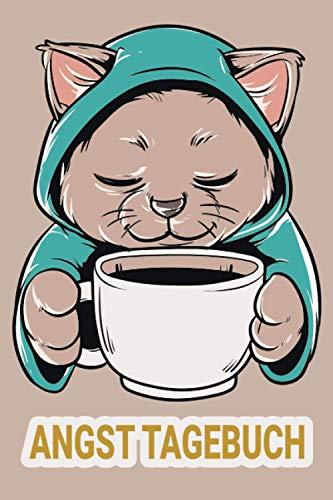 Angst Tagebuch: Angsttagebuch um Panikattacken loszuwerden | Angstbewältigung | Panik Tagebuch | Ängste überwinden | Blockaden loswerden | Katze Kaffee Katzenmama