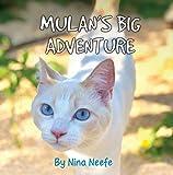 Mulan's Big Adventure: The True Story of a Lost Kitty (Nina's Cat Tales)