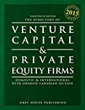 The Directory of Venture Capital & Private Equity Firms 2015: Domestic & International (Directory of Venture Capital and Private Equity Firms) by Richard Gottlieb (2015-03-01)
