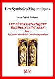 N.81 les Fetes Initiatiques des Deux Saint Jean, Tome 1