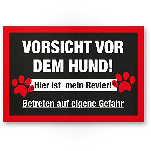 Warnung vor dem Hund Kunststoff Schild - hier ist mein Revier, Hinweisschild wetterfest, Hundeschild das Gartentor, Einfahrtstor / die Haustür, Türschild Abschreckung, Warnschild Einbruchschutz