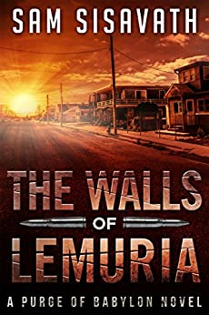The Walls of Lemuria (Purge of Babylon: Keo #1) by [Sam Sisavath]