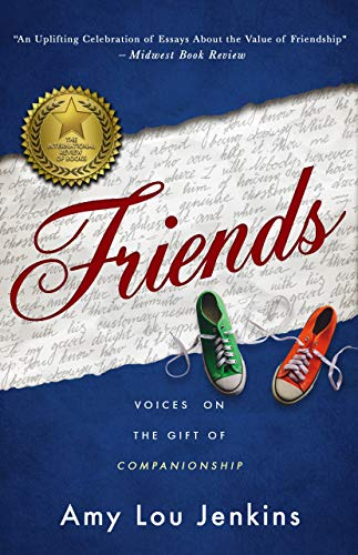 Friends: Voices On The Gift Of Companionship by Amy Lou Jenkins ebook deal