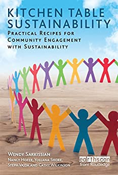 Kitchen Table Sustainability: Practical Recipes for Community Engagement with Sustainability (Earthscan Tools for Community Planning) by [Wendy Sarkissian, Nancy Hofer, Yollana Shore, Steph Vajda, Cathy Wilkinson]
