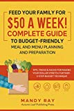 Feed Your Family for $50 a Week! Complete Guide to Budget-Friendly Meal and Menu Planning and Preparation: Tips, Tricks, and Hacks for Making Your Dollar Stretch Further - 3-Step Budget Technique