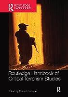 Routledge Handbook of Critical Terrorism Studies (Routledge Handbooks)