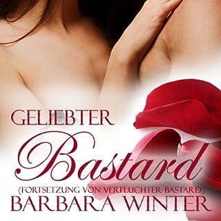 Geliebter Bastard     Verfluchter Bastard 2              Autor:                                                                                                                                 Barbara Winter                               Sprecher:                                                                                                                                 Lille Adams                      Spieldauer: 6 Std. und 35 Min.     81 Bewertungen     Gesamt 4,4