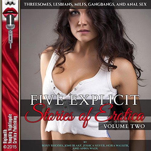 Five Explicit Stories of Erotica, Volume Two: Threesomes, Lesbians, MILFs, Gangbangs, and Anal Sex cover art