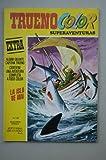 TRUENO Color Superaventuras. Extra.-- Año X. Segunda época -- Nº 25. (2 de mayo de 1977) . La isla de Ian