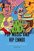 Pop Music and Hip Ennui: A Sonic Fiction of Capitalist Realism