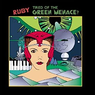 Ruby: Tired of The Green Menace? audiobook cover art