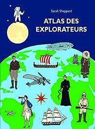 Atlas des explorateurs par Sheppard