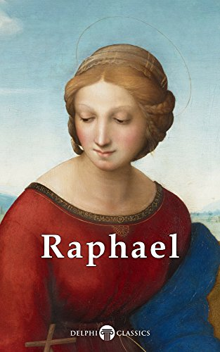Delphi Complete Works of Raphael (Illustrated) (Masters of Art Book 13) (English Edition)