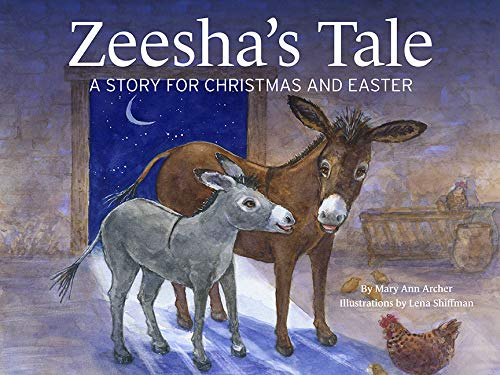 Zeesha's Tale: A Story for Christmas And Easter
