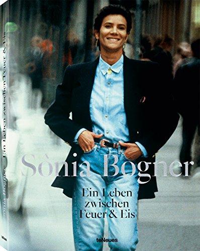 Sônia Bogner, Ein Leben zwischen Feuer und Eis, Die bebilderte Biografie der großen Modemacherin, 21x27,8 cm, 200 Seiten