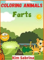 Coloring Animals Farts: A Funny and Irreverent Coloring Book for Animals Lovers