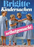 Brigitte Kindersachen selbstgemacht Nr. 2. 100 Ideen zum Nähen und Stricken (6 - 11 Jahre)