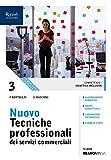 nuovo tecniche professionali dei servizi commerciali. per le scuole superiori. con ebook. con espansione online: 3