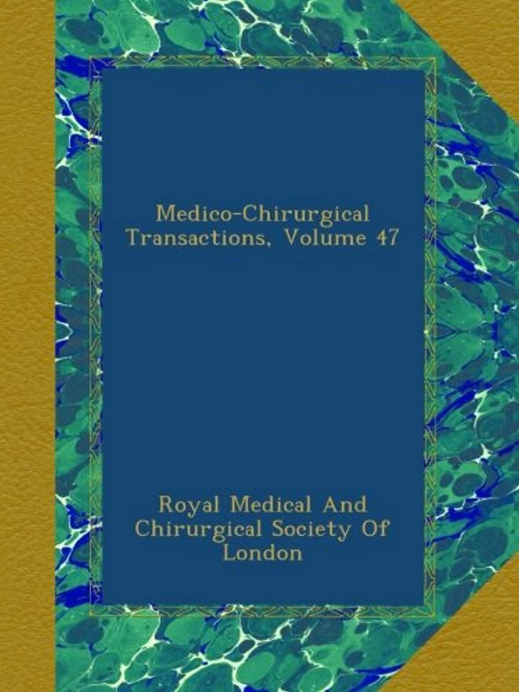 レンダリング影響する手Medico-Chirurgical Transactions, Volume 47