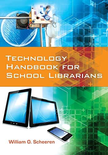 Compare Textbook Prices for Technology Handbook for School Librarians  ISBN 9781440833960 by Scheeren, William