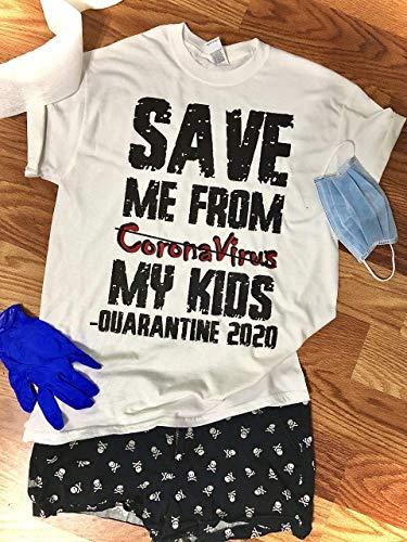 Coronavirus, Quarantine Unisex funny T-shirt/Quarantine with Kids Shirt/Home school T Shirt/Save Me From My Kids