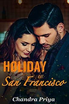 Holiday in San Francisco: A Sweet Romance by [Chandra Priya]
