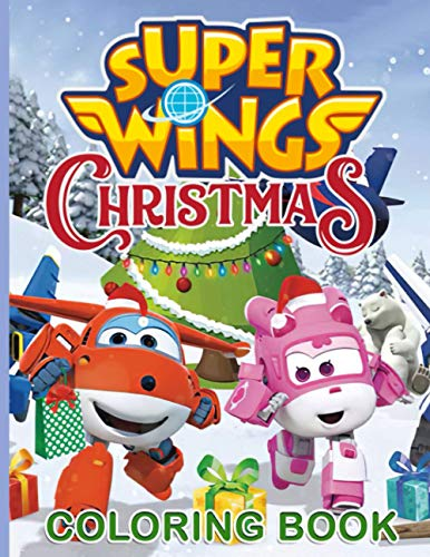 Super Wings Christmas Coloring Book: Special Super Wings Christmas Coloring Books For Kid And Adult