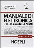 Manuale di elettronica e telecomunicazioni. Per gli Ist. Tecnici industriali...