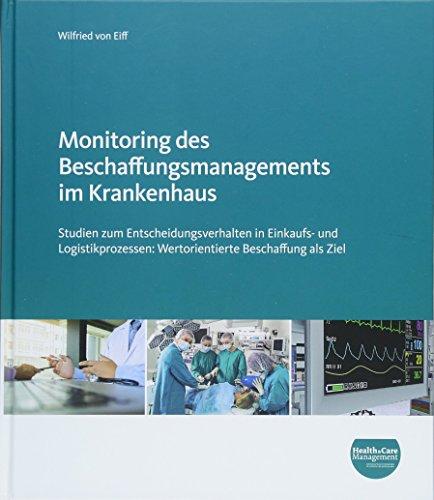 Monitoring des Beschaffungsmanagements im Krankenhaus: Studien zum Entscheidungsverhalten in Einkaufs- und Logistikprozessen: Wertorientierte Beschaffung als Ziel