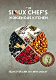 The Sioux Chef's Indigenous Ki...